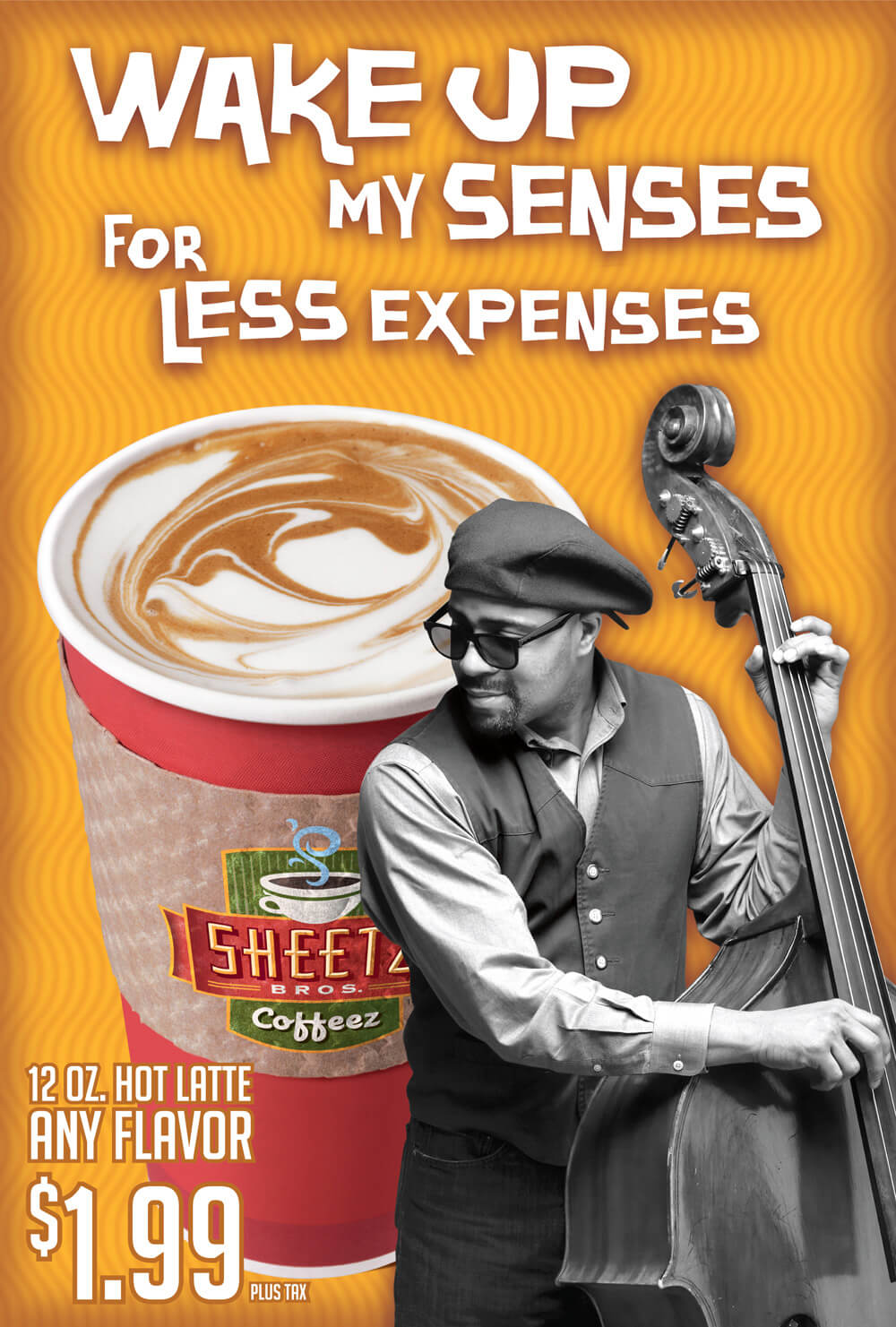 P.O.S. advertisement for Sheetz. Man playing stand up bass next to a latte. text reads: Wake up my senses for less expenses.