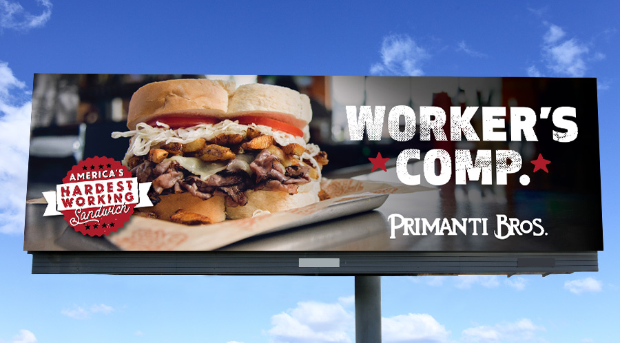 A Preview of Primanti's billboard. Text reads: Worker's Comp.